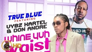 Vybz Kartel Ft. Don Andre - Whine Yuh Waist Suh - July 2016