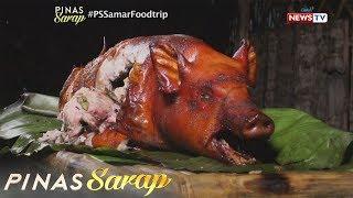 Pinas Sarap: Lechong baboy ng Samar, may lechong manok sa loob?