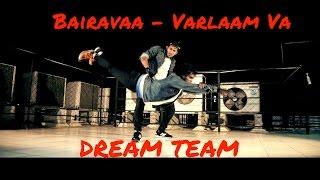 Bairavaa  Varlaam Vaa Dance Cover  Vijay  Roxy And Thalapz  Choreo  Dream Team Style