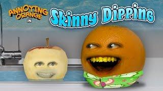 Annoying Orange - Skinny Dipping