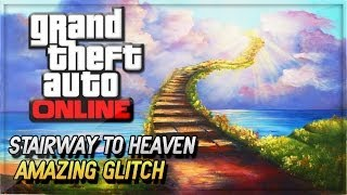 GTA 5 Online Glitches - GTA V Stairway To Heaven Glitch Online ! (GTA 5 Online Gameplay & Glitches)
