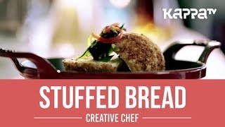 Stuffed Bread - Creative Chef - Kappa TV