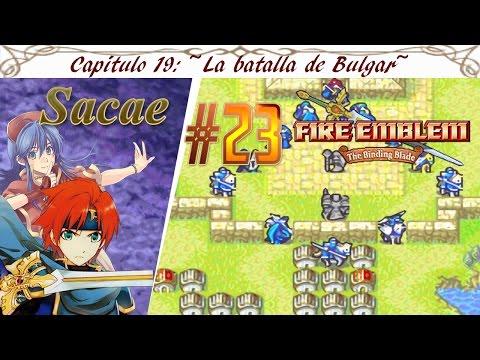 #23 Fire Emblem Binding Blade - Capítulo 19 (Sacae) ~La batalla de Bulgar~ (Español)