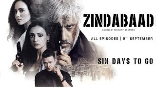 Zindabaad | Six Days To Go | A Web Original By Vikram Bhatt