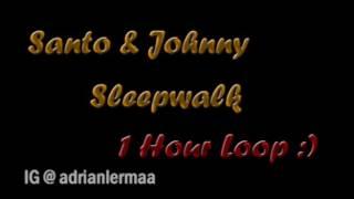 Santo & Johnny - Sleepwalk (1 Hour LOOP)