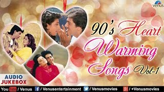 90's Heart Warming Songs - Vol .1 : Evergreen Romantic Songs Collection || Audio Jukebox