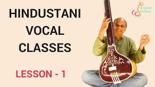Hindustani Vocal - Lesson 1 - Introduction to Hindustani Classical Music and Raag Bhairav