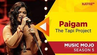 Paigam - The Tapi Project - Music Mojo Season 5 - Kappa TV