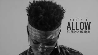 Nasty_C - Allow (Ft. French Montana) [Official Audio]