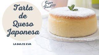 Tarta de queso JAPONESA MUY FÁCIL!!! | La Dulce Eva