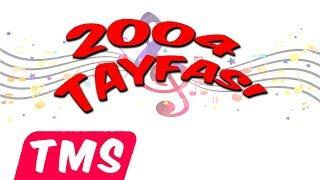 2004 Tayfası (Yeni Şarkı)
