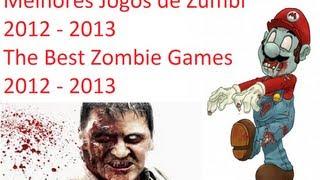 melhores games - jogos de zumbi da atualidade ( 2012 e 2013 ) ´´Top 10´´