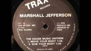 MARSHALL JEFFERSON - MOVE YOUR BODY [The House Music Anthem]