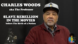 Charles Woods aka The Professor - Slave Rebellion in the Movies