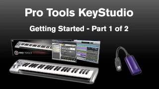 KeyStudio™ Getting Started (1 of 2) - Pro Tools® M-Powered™ Essential