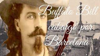 Buffalo Bill cabalgó por Barcelona