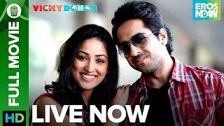 Vicky Donor | Full Movie LIVE on Eros Now | Ayushmann Khurrana & Yami Gautam