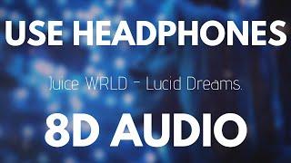Juice Wrld - Lucid Dreams (8D AUDIO)