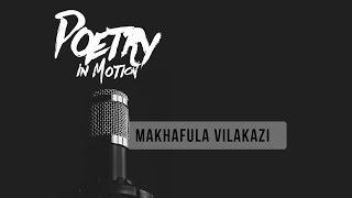 Poetry In Motion: Makhafula Vilakazi
