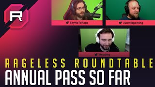 Rageless Roundtable: Annual Pass So Far