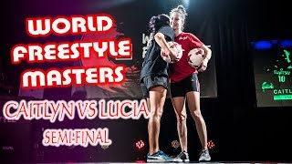 Caitlyn vs Lucia Female Semi-final | World Freestyle Masters 2018