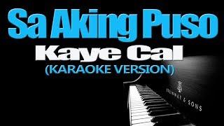SA AKING PUSO - Kaye Cal (KARAOKE VERSION)
