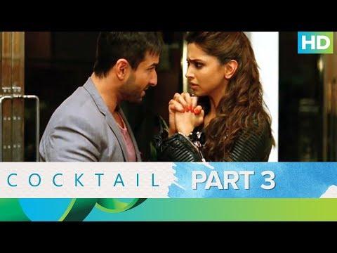 Cocktail Movie   Best Moments - Part 3   Saif Ali Khan, Deepika Padukone & Diana Penty