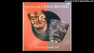 Black & White Brothers - Put Your Hands Up [1998]