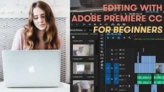How to Edit Using Adobe Premiere CC | For Beginners