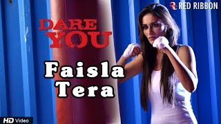 Faisla Tera - New Hindi Songs 2016 | Movie Dare You | Latest Bollywood Songs