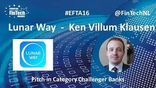 Lunar Way Pitch by Ken Villum Klausen in Challenger Banks category at European FinTech Awards 2016