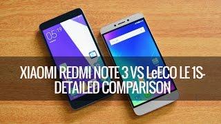 Xiaomi Redmi Note 3 vs LeEco Le 1S- Detailed Comparison
