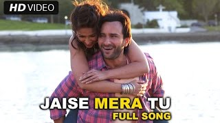 Jaise Mera Tu (Video Song) | Happy Ending | Saif Ali Khan, Ileana D'cruz