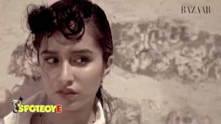 Shraddha Kapoor's SEXY photo shoot | SpotboyE