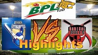 BPL T20 2015 Match Highlights Dhaka Dinamites ( DD) Vs Barisal Bulls  ( BB)