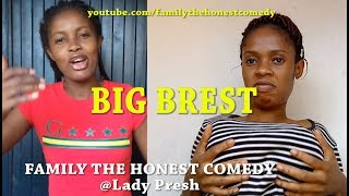BIG BREAST (Family The Honest Comedy)