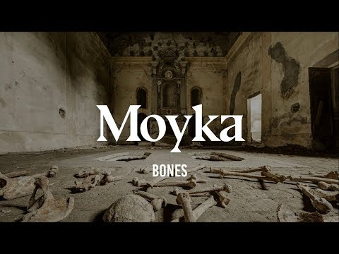 Moyka Bones Lyrics