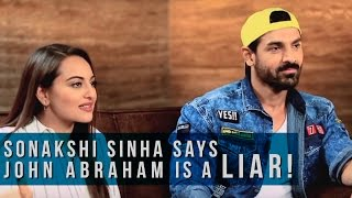 Sonakshi Sinha says John Abraham is a liar!