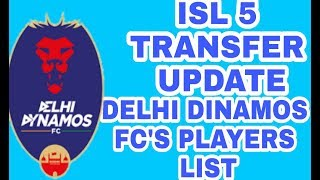 ISL+SESSION+5+TRANSFER+UPDATE.+DELHI++DINAMOS+FC%27S+PLAYERS+LIST.