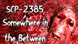 SCP-2385 Somewhere In The Between | Object class keter | subterranean scp | Location scp