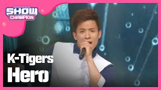 (ShowChampion EP.187) K-Tigers - Hero