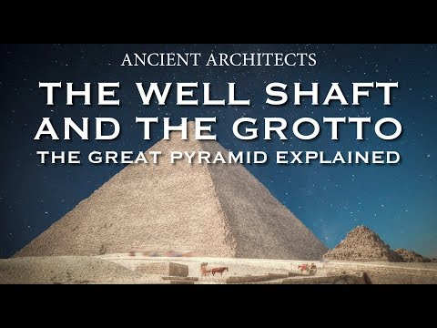 The Great Pyramid of Egypt The Well Shaft and The Grotto Explained Ancient Architects