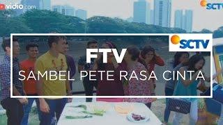 FTV SCTV - Sambel Pete Rasa Cinta