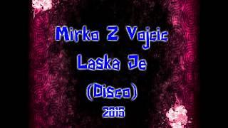 Mirko Vojcice Láska Je Disco (2015)