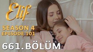Elif 661. Bölüm | Season 4 Episode 101