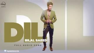 Dil Bilal saeed new song 2016