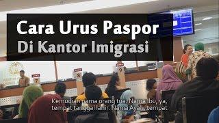 Cara Urus Paspor, Dijelaskan Petugas Imigrasi
