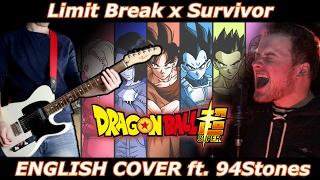 Limit Break x Survivor - Dragon Ball Super OP 2 (ENGLISH COVER ft. 94Stones)