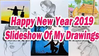 Happy New Year 2019 / Slideshow Of My Drawings