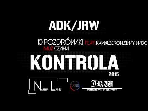 ADK/JRW - Pozdrówki ft.Kawa,Beron,Siwy WDC muz.CzaHa